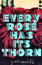 - Every Rose has its Thorn - by JustinxxLife