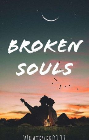 Broken Souls by Whatever0127