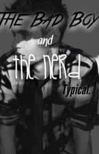 The Bad Boy and the Nerd; Typical by Anonymous_GreekGirl