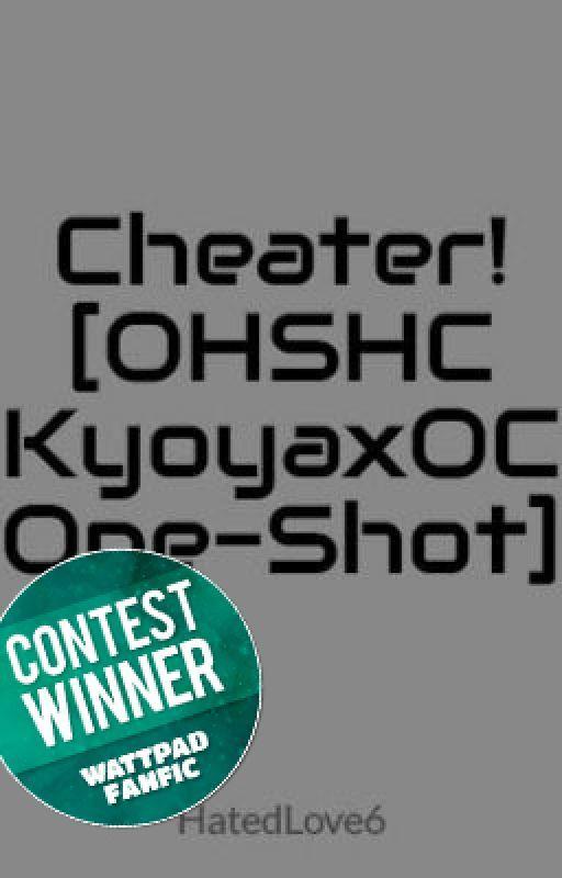 Cheater!  [OHSHC KyoyaxOC One-Shot] by HatedLove6