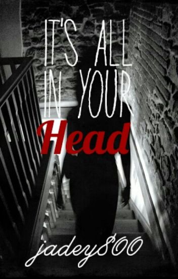 It's All In Your Head {Sequel to STCG}