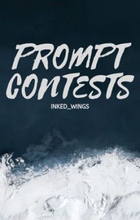 Prompt Contests by Inked_wings