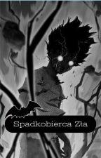 Spadkobierca Zła. by FlowerOfSunShine