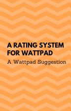 Wattpad Rating System (Feature Suggestion) by MilejdyVan