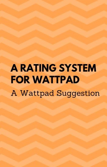 Wattpad Rating System (Feature Suggestion)