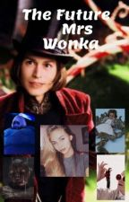 The future Mrs Wonka by HippieGal321