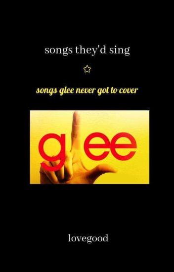 songs they'd sing | glee