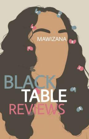 Black Table Reviews  by Mawizana