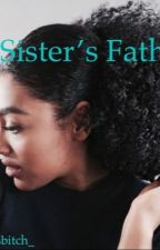 My Sister's Father by sahiice
