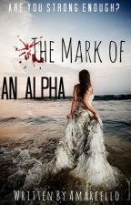 The Mark of an Alpha by amarcello