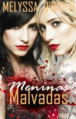 Meninas Malvadas by Mellyssa_