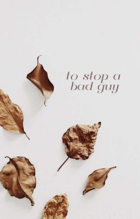 to stop a bad guy by sayhellokk