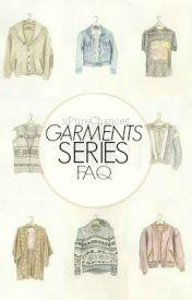 Garments Series FAQ by xPureChances