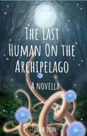 The Last Human on the Archipelago by tayblyon