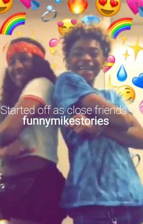 Started off as close friends by funnymikestories