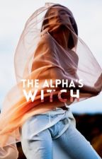 The Alpha's Witch (UNEDITED VERSION) by midlander