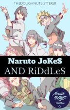 Naruto Jokes and Riddles: Naruto Boys Edition by TheDoughnutButterer