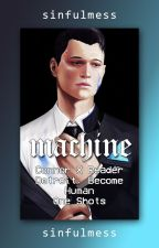 machine // Connor X Reader One shots ~ Detroit: Become Human [+18] by sinfulmess
