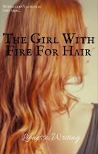 The Girl with Fire for Hair by LionessaWriting