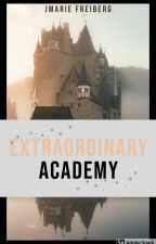 Extraordinary Academy of Supernatural & Gifted by Chronically_Ginger