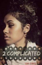 2 Complicated | Chris Brown by lisha-stories
