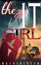 The It Girl {A Miraculous Fanfic} {cover by rosella76} {Completed} by BatgirlGeek