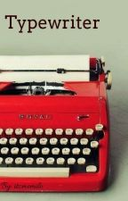 Typewriter. by itzmemilo