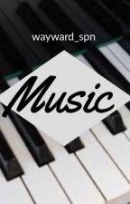 MUSIC by wayward_spn