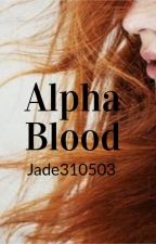 Alpha Blood by Jade310503