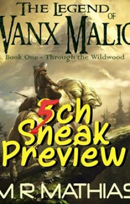 The Legend of Vanx Malic - Through the Wildwood 5 Chapter sneak peek!