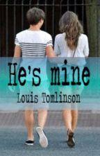 He's mine (Louis Tomlinson FanFic) by dielinix