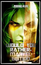 Would You Rather? - MCU Edition by Marvel4Life3