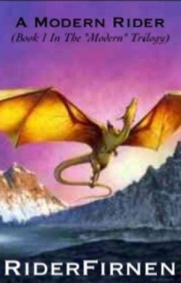 A Modern Rider{Eragon/Dragonriders of Pern FanFiction}(Under Editing) by RiderFirnen