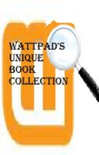 Wattpad's Unique Book Collection! by OriginalityHunters