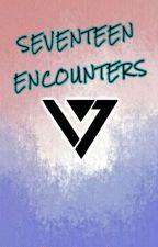 SEVENTEEN ENCOUNTERS by flngwrtrroselee