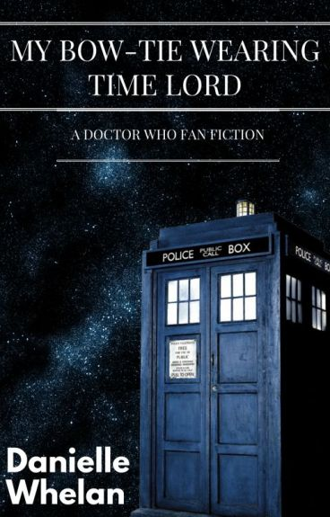 My Bow Tie Wearing, Alien Lover (Doctor Who FanFiction)