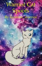 Warrior cats spoofs! XD by Icestone_warrior