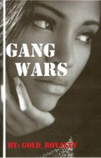 Gang Wars by Gold_Royalty