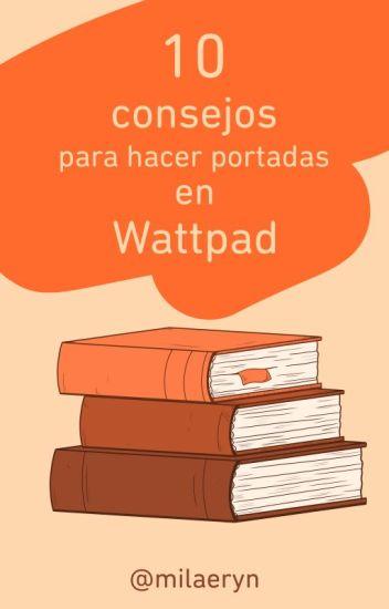 10 consejos para hacer portadas en Wattpad