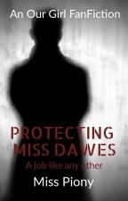 Protecting Miss Dawes - a job like any other by MissPiony