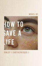 how to save a life , self care !  by earthIykissed