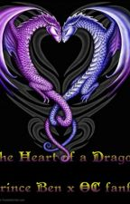 The Heart of a Dragon (Prince Ben x oc) by RaginaQueen