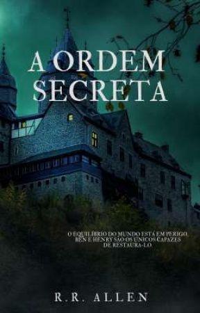 A Ordem Secreta  by GandalfTheGRay33