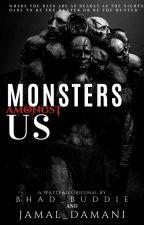 Monsters Amongst Us | M•A•U by Bhad_Buddie