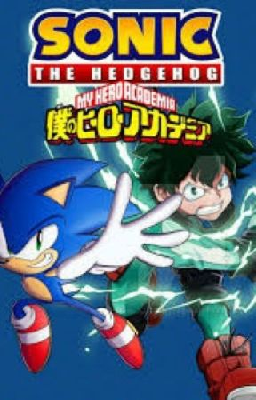 My Hero Academia X Sonic Dimensional Sensations by MathGeekT125