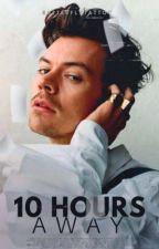10 HOURS AWAY   Harry Styles AU by butterflytattoo