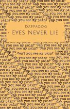Eyes Never Lie  by dappadoo