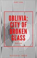 Oblivia: City of Broken Glass by TheConfusedMuse