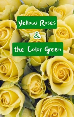 Yellow Roses & the Color Green by Faldrimar