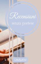 Recensioni senza pretese - LISTA CHIUSA by LittleRedOwl